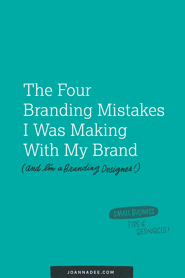 The 4 Branding Mistakes I Was Making With My Brand…And I'm A Branding Designer.